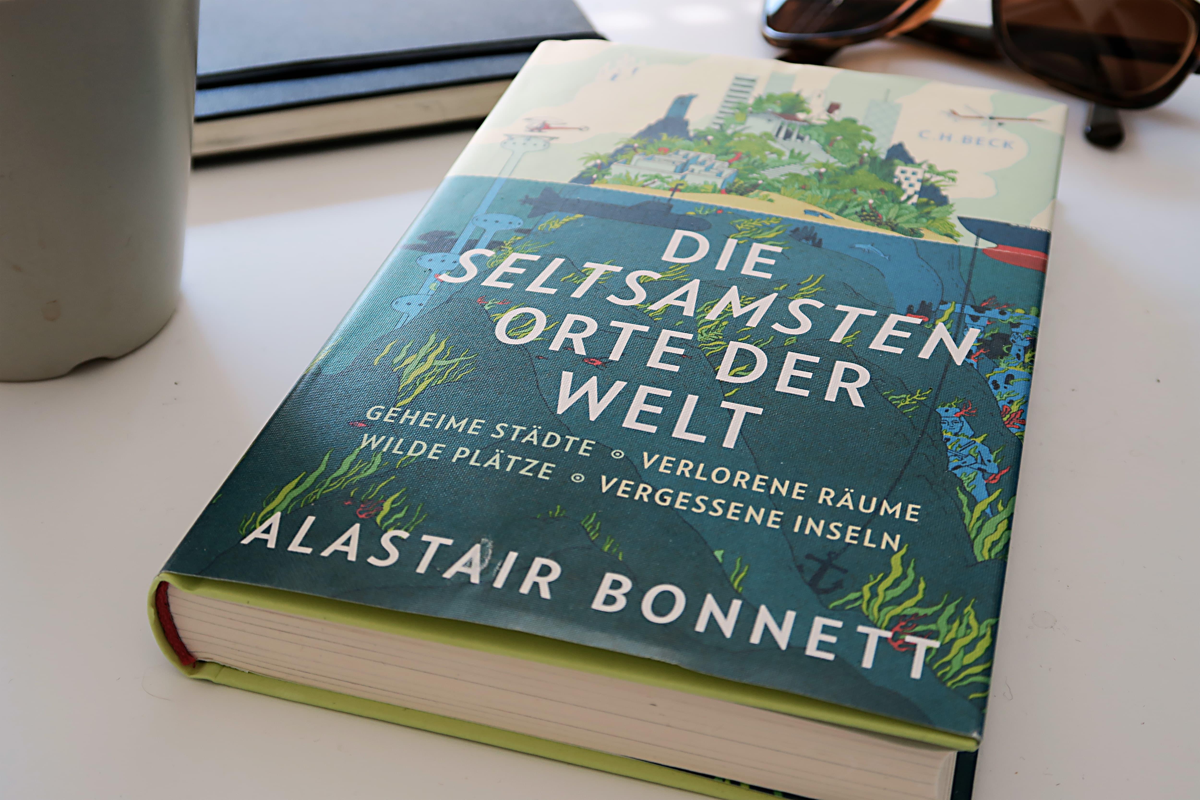 Alastair Bonnett - Die seltsamsten Orte der Welt
